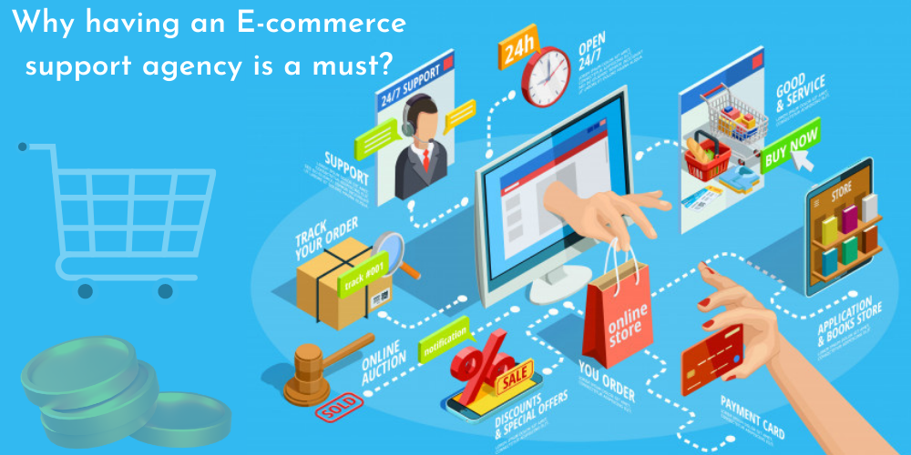 Why Having An E-commerce Support Agency Is a Must?